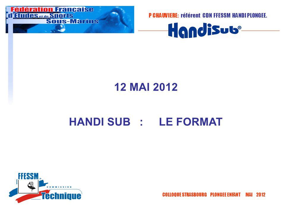 12 MAI 2012 HANDI SUB : LE FORMAT