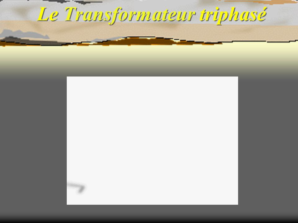 Le Transformateur triphasé