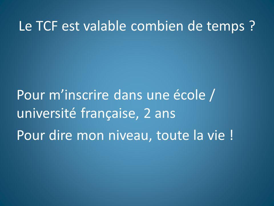 Le TCF est valable combien de temps