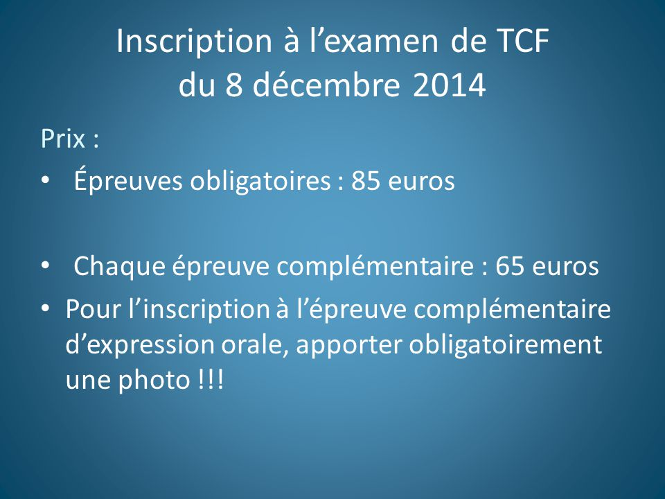 Inscription à l'examen de TCF du 8 décembre 2014