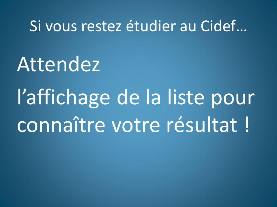 Si vous restez étudier au Cidef…