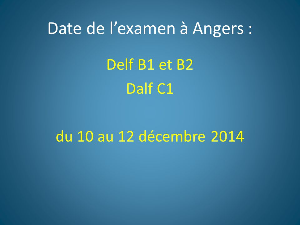 Date de l'examen à Angers :