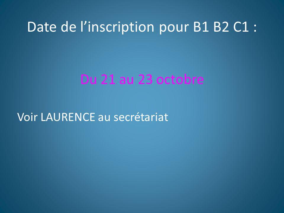 Date de l'inscription pour B1 B2 C1 :