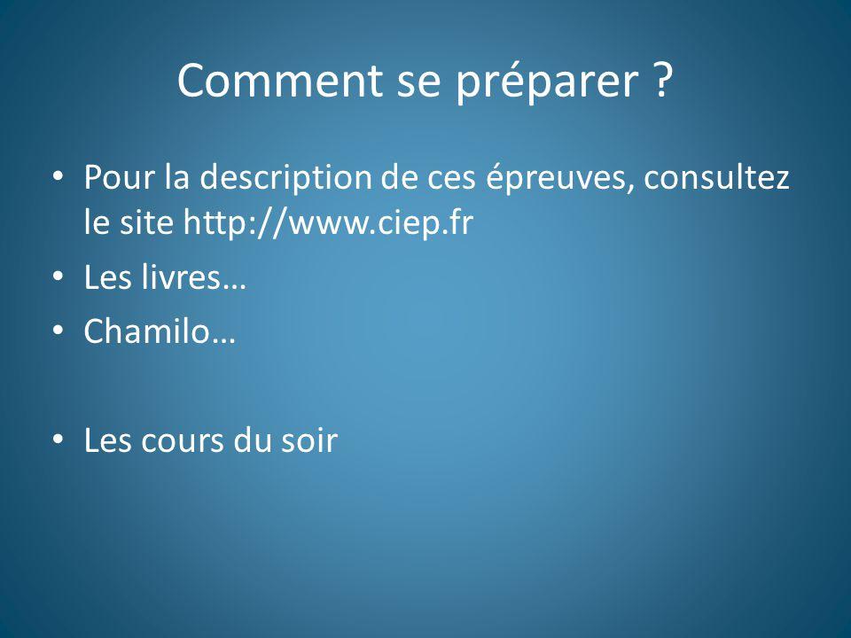 Comment se préparer Pour la description de ces épreuves, consultez le site http://www.ciep.fr. Les livres…