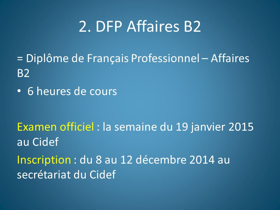 2. DFP Affaires B2 = Diplôme de Français Professionnel – Affaires B2