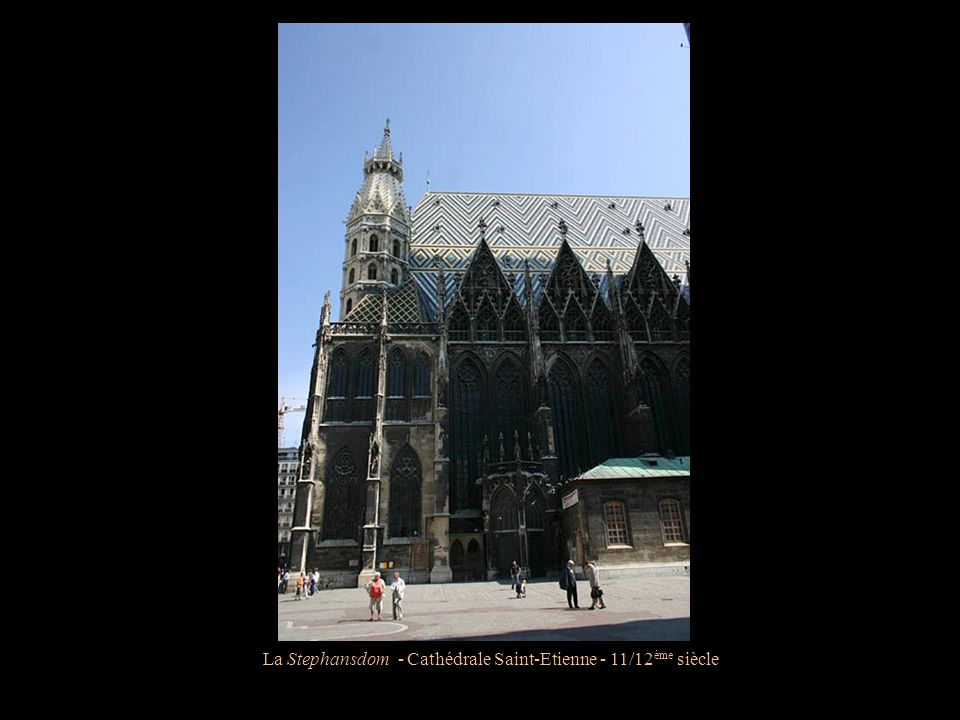 La Stephansdom - Cathédrale Saint-Etienne - 11/12ème siècle