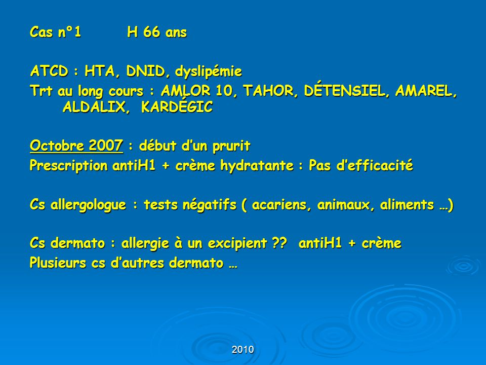ATCD : HTA, DNID, dyslipémie
