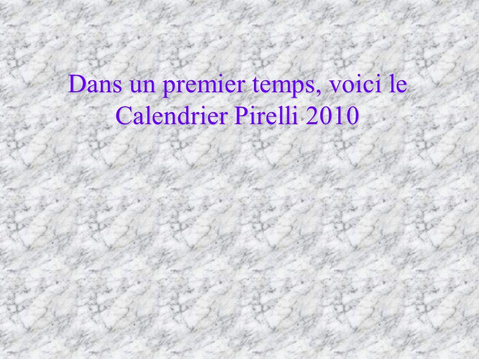 Dans un premier temps, voici le Calendrier Pirelli 2010