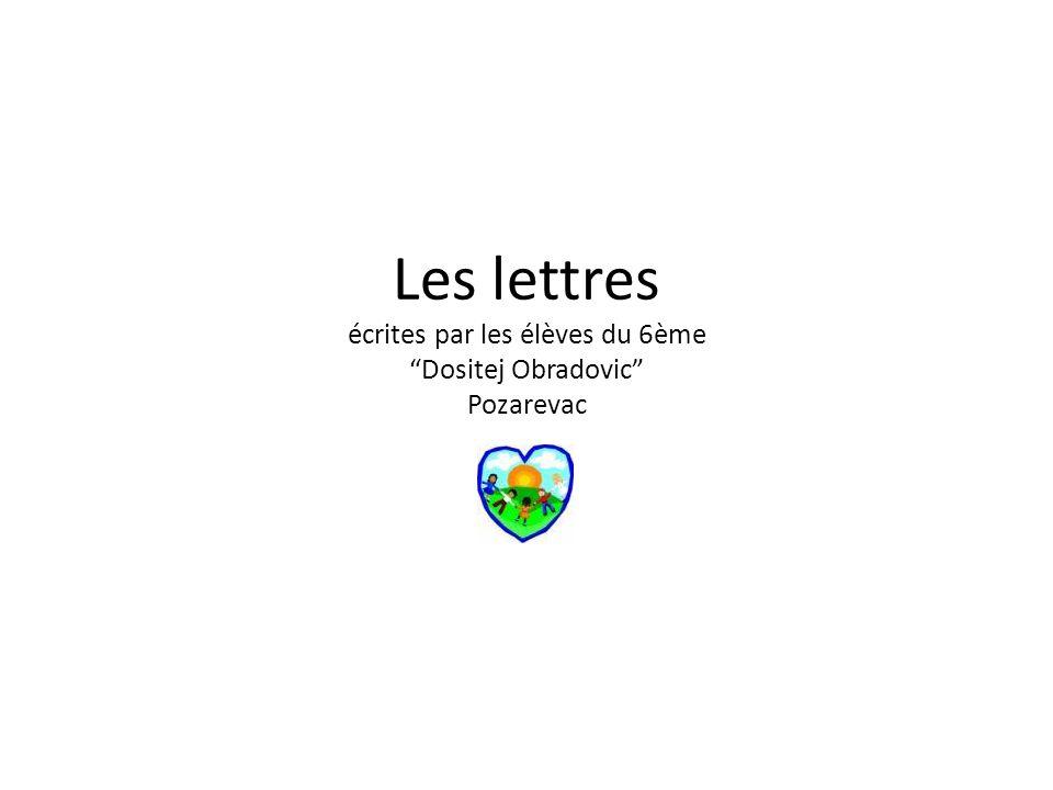 Les lettres écrites par les élèves du 6ème Dositej Obradovic Pozarevac