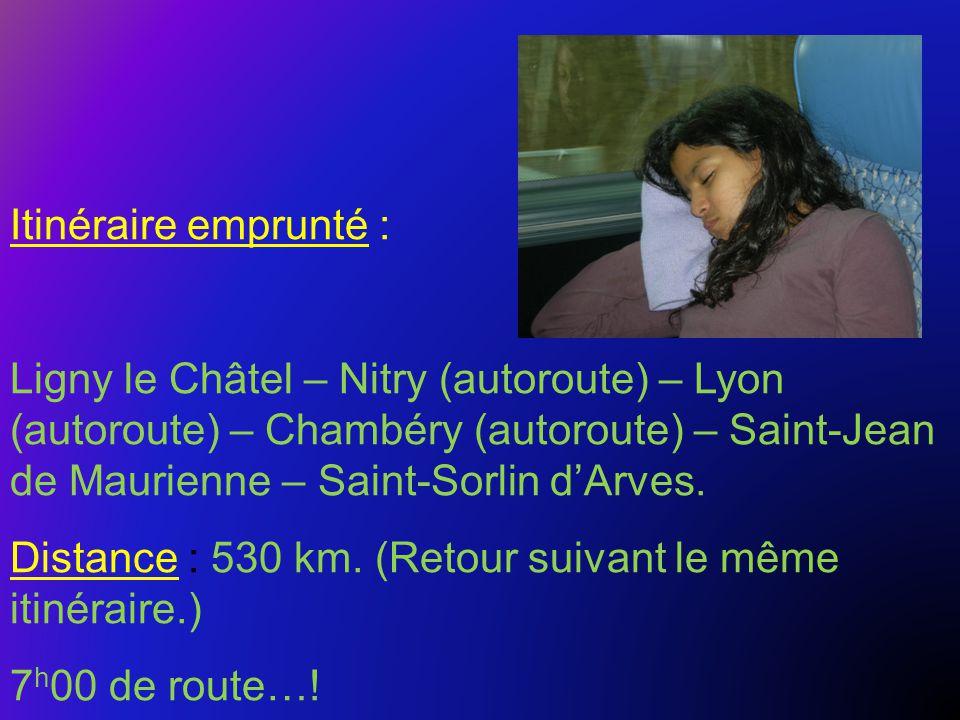 Itinéraire emprunté : Ligny le Châtel – Nitry (autoroute) – Lyon (autoroute) – Chambéry (autoroute) – Saint-Jean de Maurienne – Saint-Sorlin d'Arves.