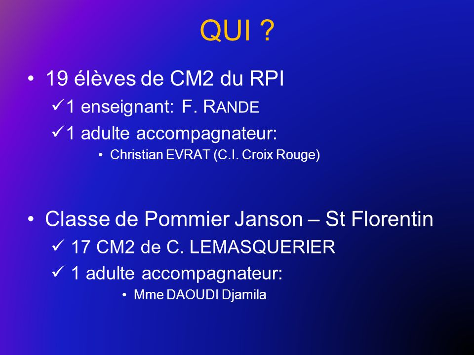 QUI 19 élèves de CM2 du RPI Classe de Pommier Janson – St Florentin
