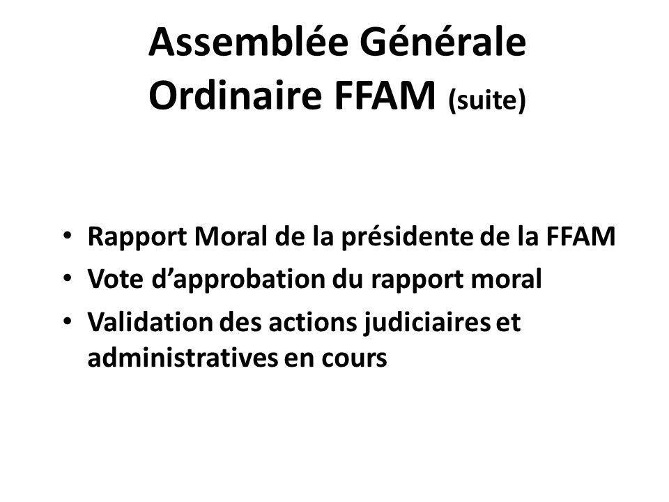 Assemblée Générale Ordinaire FFAM (suite)