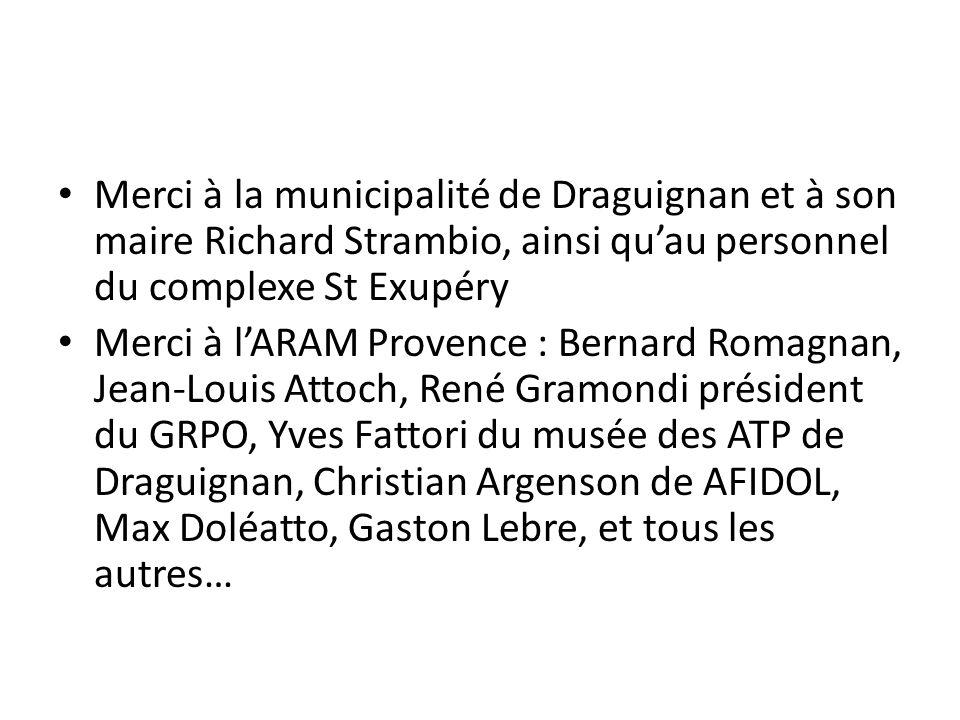 Merci à la municipalité de Draguignan et à son maire Richard Strambio, ainsi qu'au personnel du complexe St Exupéry