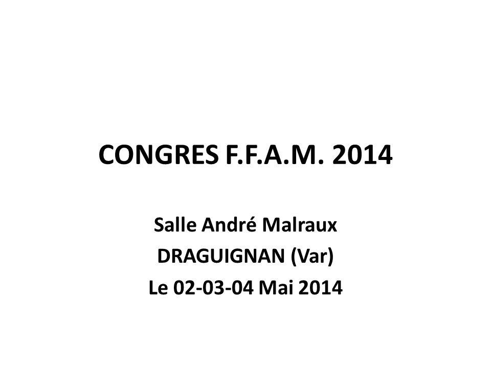 Salle André Malraux DRAGUIGNAN (Var) Le 02-03-04 Mai 2014