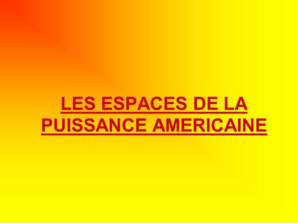 LES ESPACES DE LA PUISSANCE AMERICAINE