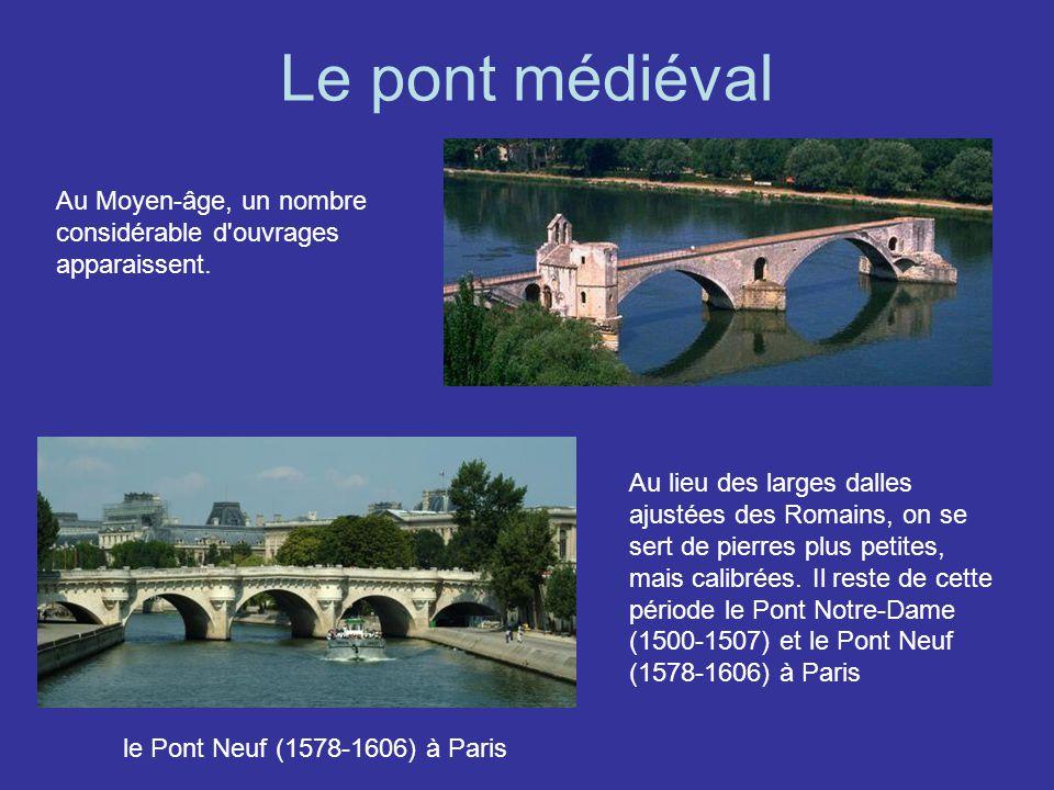 Le pont médiéval Au Moyen-âge, un nombre considérable d ouvrages apparaissent.