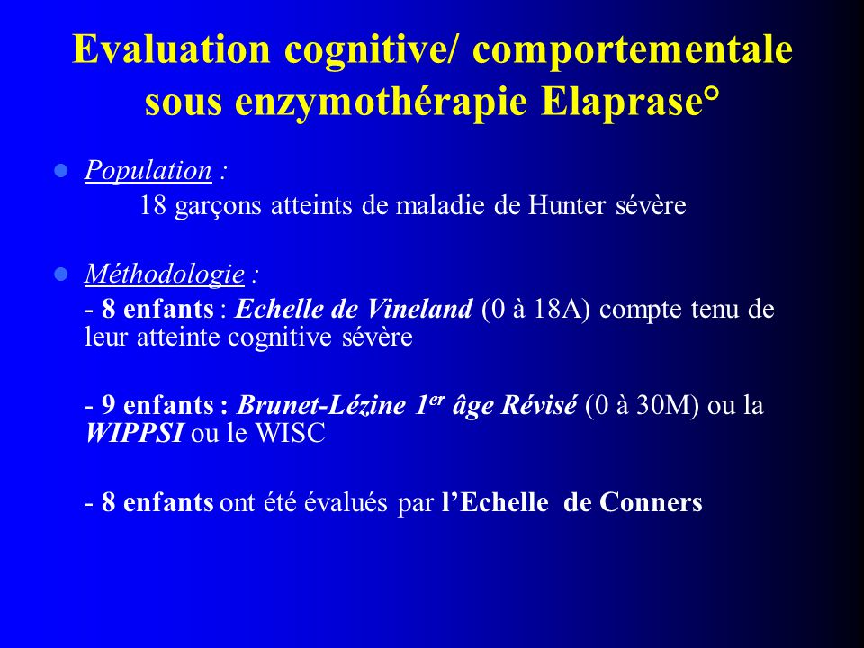Evaluation cognitive/ comportementale sous enzymothérapie Elaprase°
