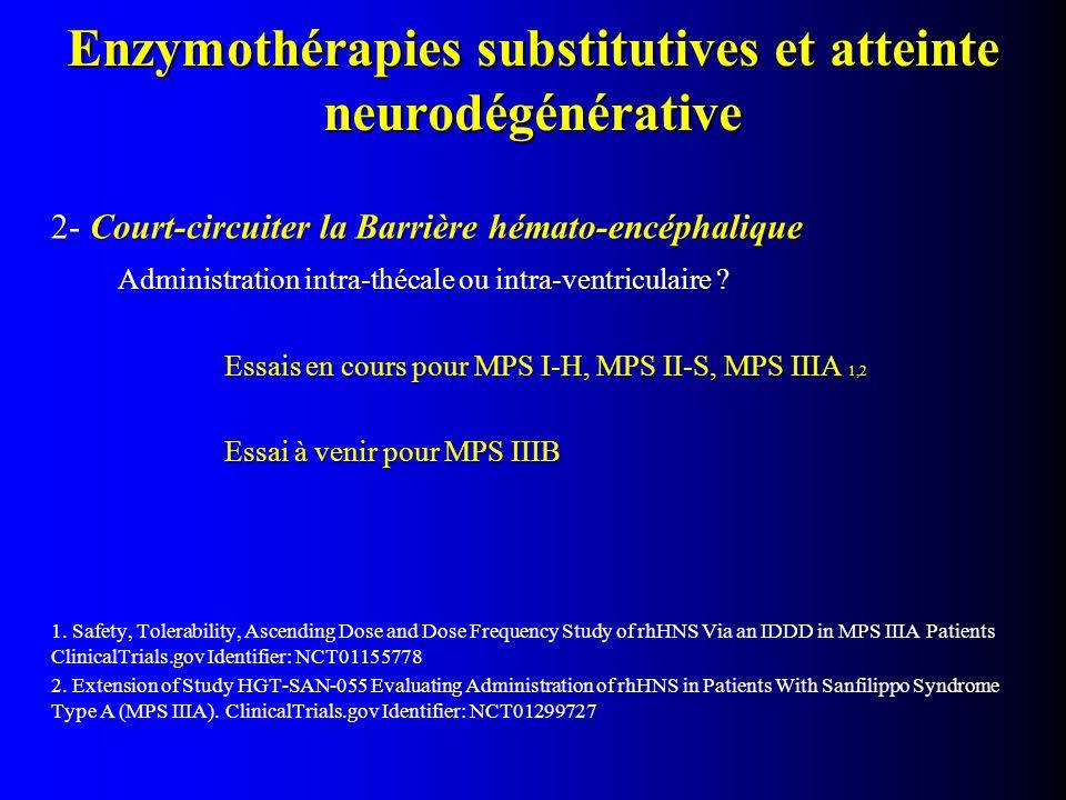 Enzymothérapies substitutives et atteinte neurodégénérative