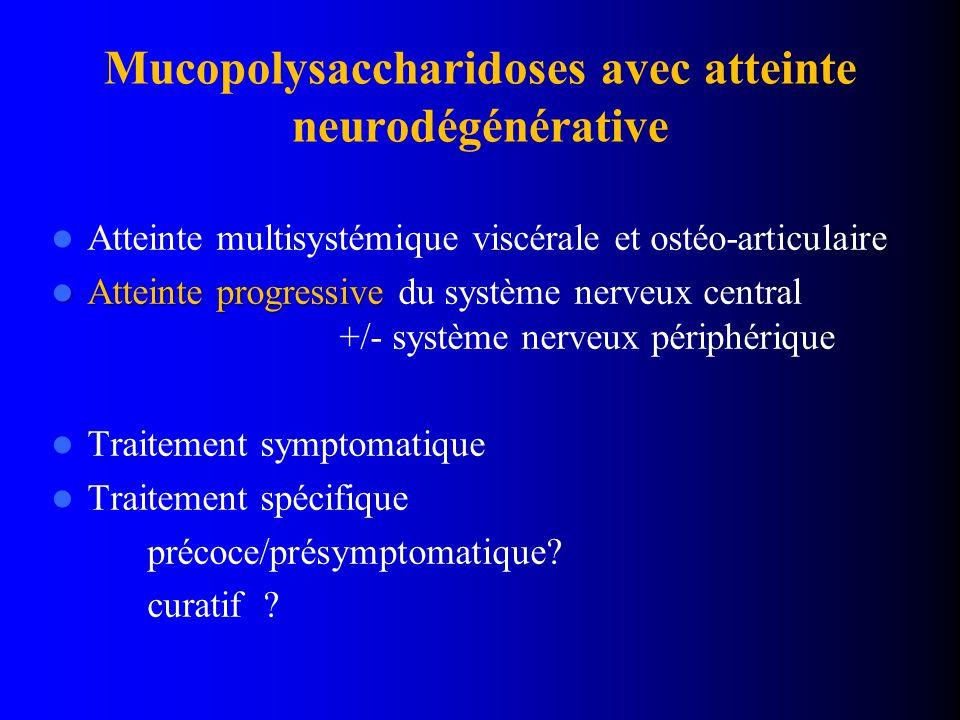 Mucopolysaccharidoses avec atteinte neurodégénérative