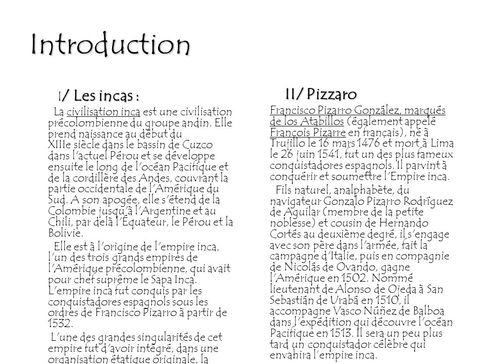 Introduction II/ Pizzaro I/ Les incas :