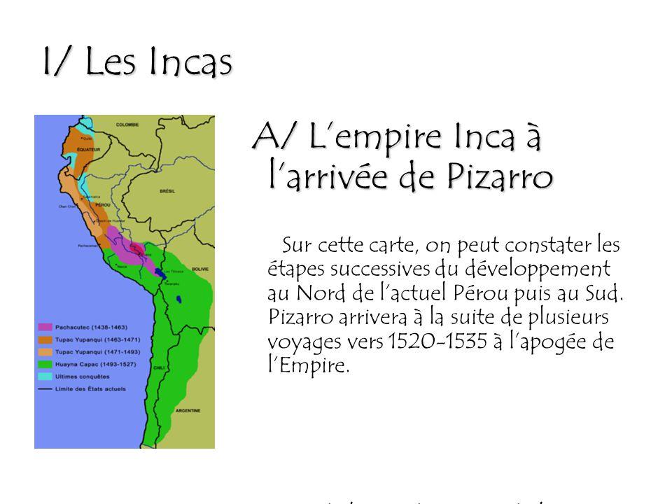 I/ Les Incas A/ L'empire Inca à l'arrivée de Pizarro