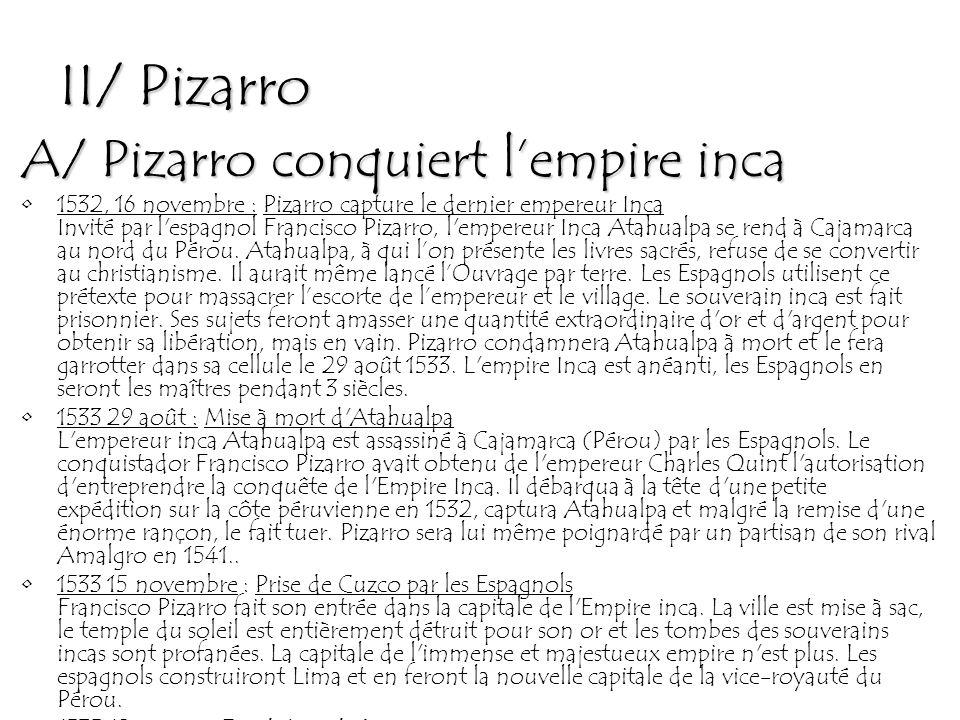 II/ Pizarro A/ Pizarro conquiert l'empire inca