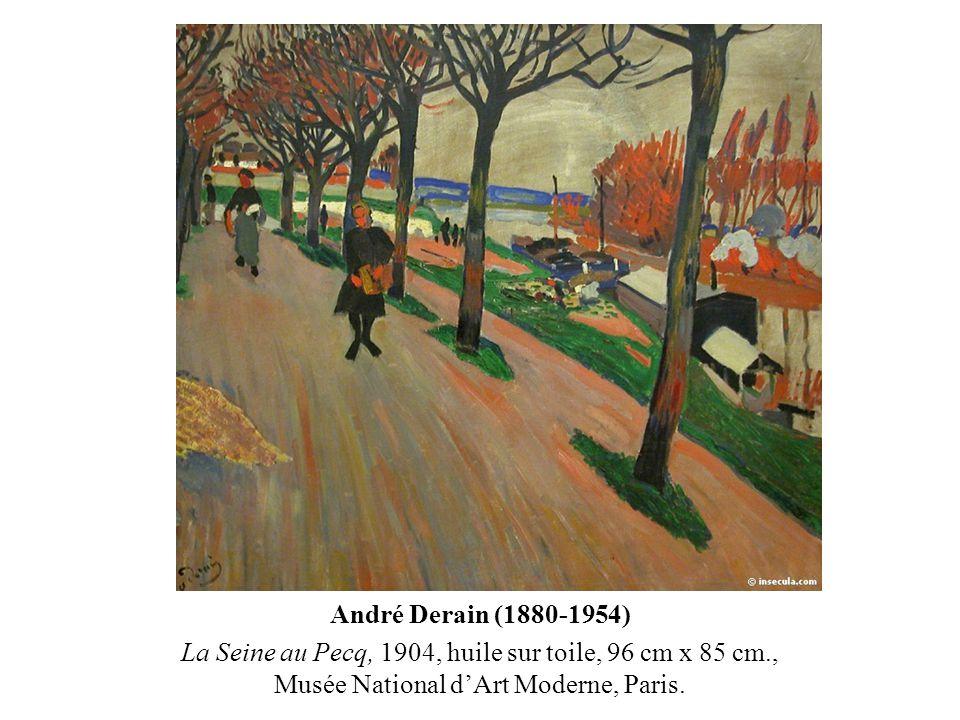 André Derain (1880-1954) La Seine au Pecq, 1904, huile sur toile, 96 cm x 85 cm., Musée National d'Art Moderne, Paris.