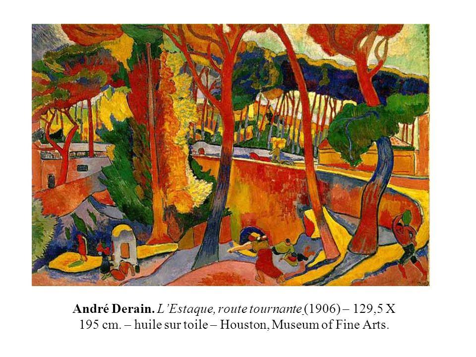André Derain. L'Estaque, route tournante (1906) – 129,5 X 195 cm