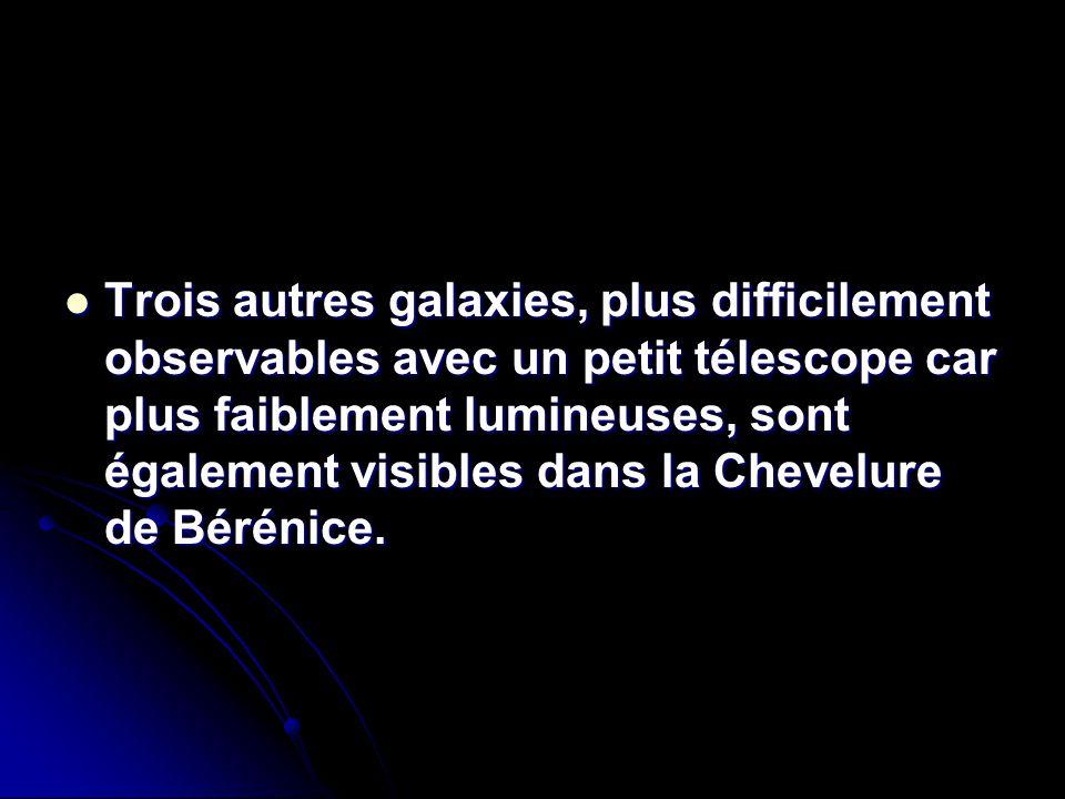 Trois autres galaxies, plus difficilement observables avec un petit télescope car plus faiblement lumineuses, sont également visibles dans la Chevelure de Bérénice.