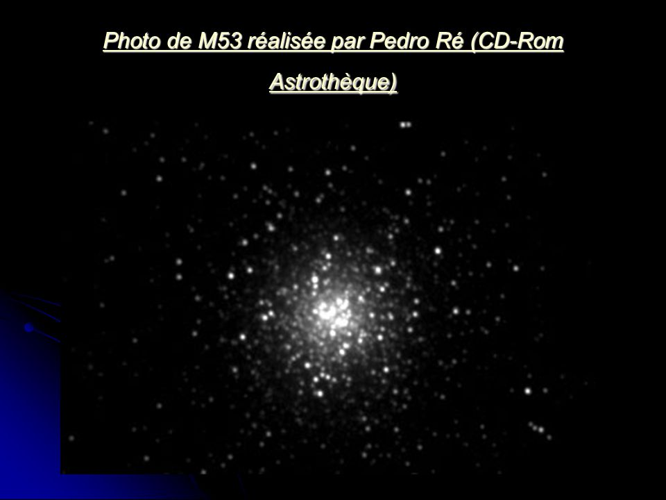 Photo de M53 réalisée par Pedro Ré (CD-Rom Astrothèque)