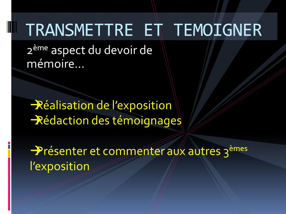 TRANSMETTRE ET TEMOIGNER