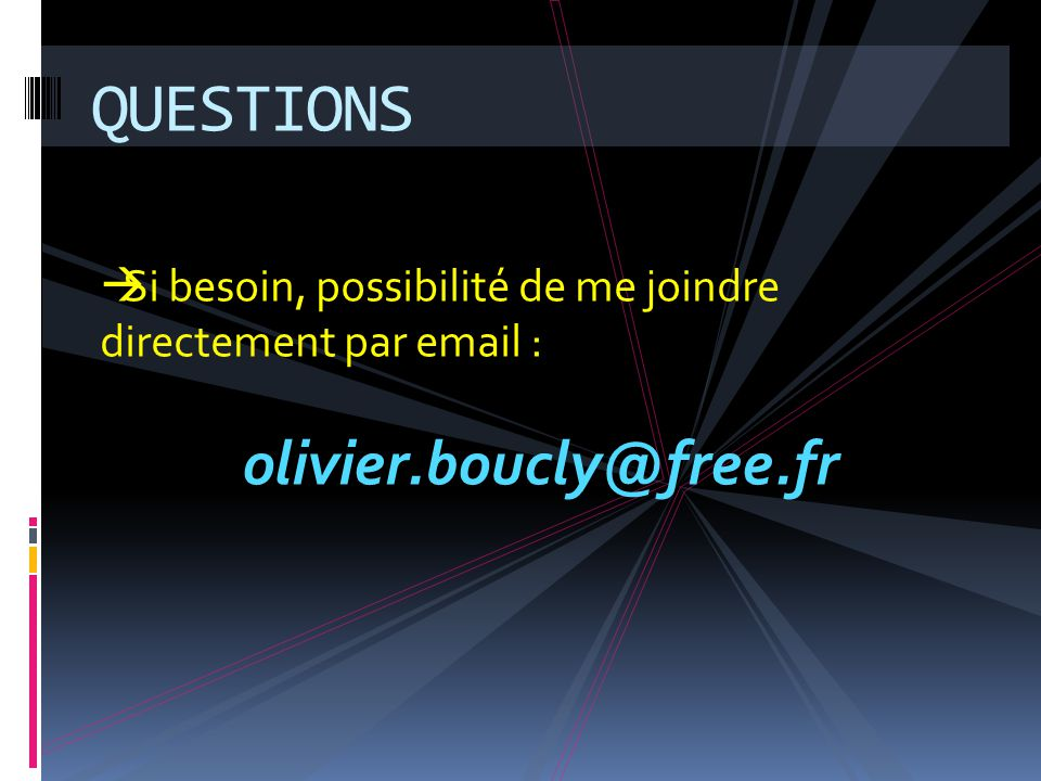 QUESTIONS olivier.boucly@free.fr