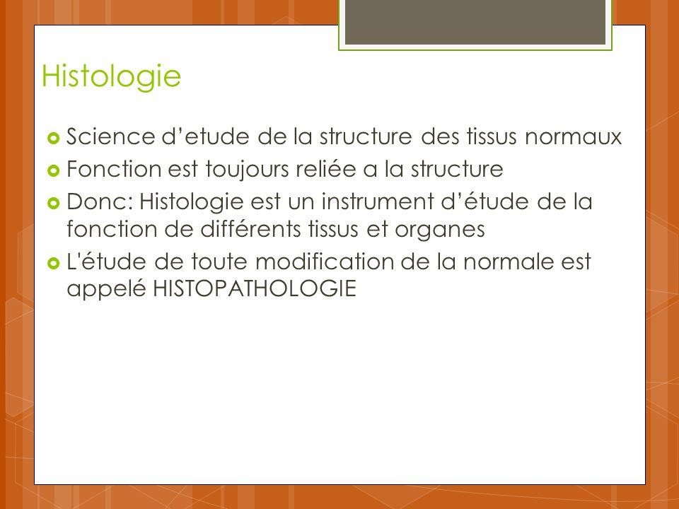 Histologie Science d'etude de la structure des tissus normaux