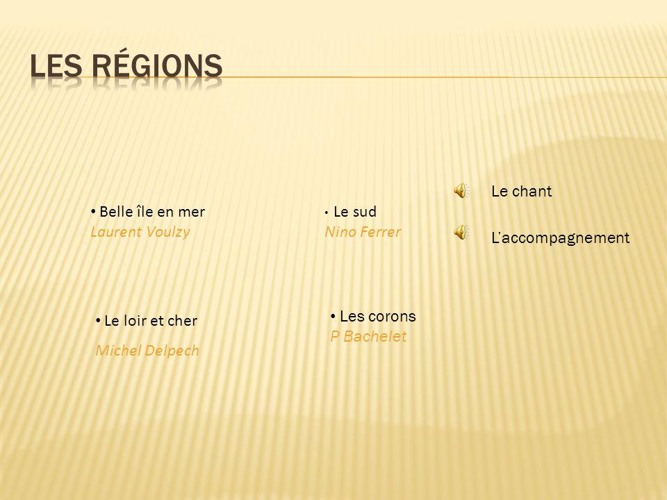 Les régions Le chant Belle île en mer Laurent Voulzy Nino Ferrer