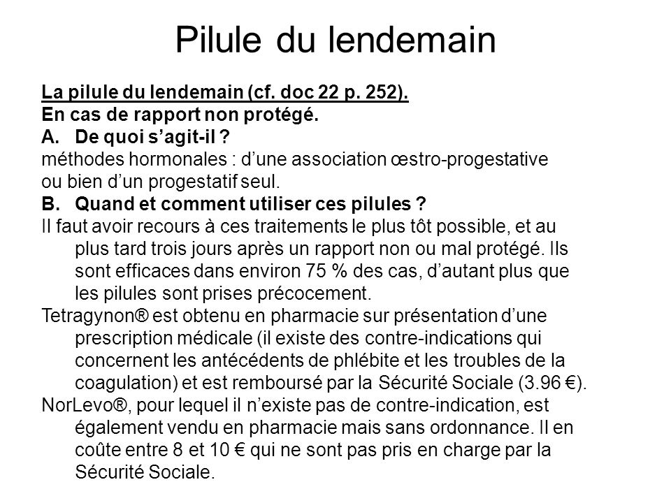 Pilule du lendemain La pilule du lendemain (cf. doc 22 p. 252).