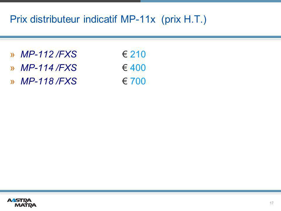 Prix distributeur indicatif MP-11x (prix H.T.)
