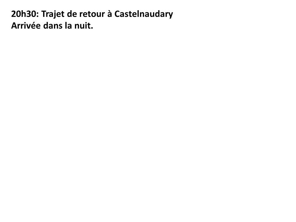 20h30: Trajet de retour à Castelnaudary