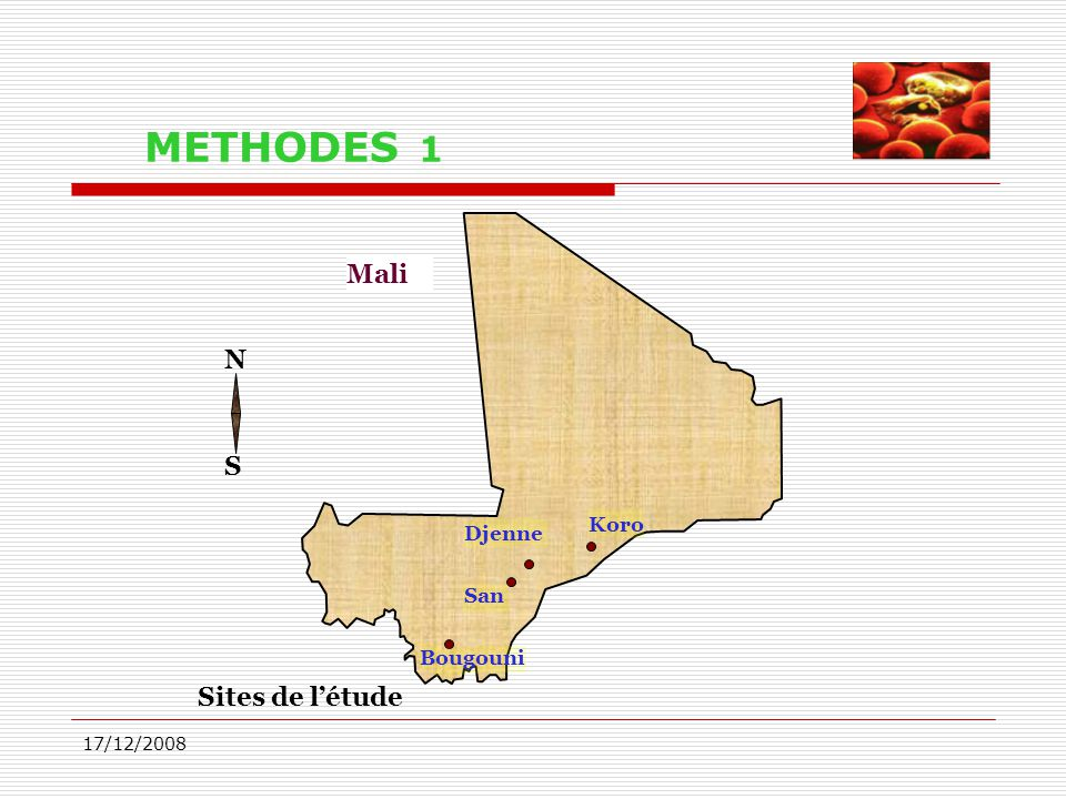 METHODES 1 Mali N S Sites de l'étude Koro Djenne San Bougouni