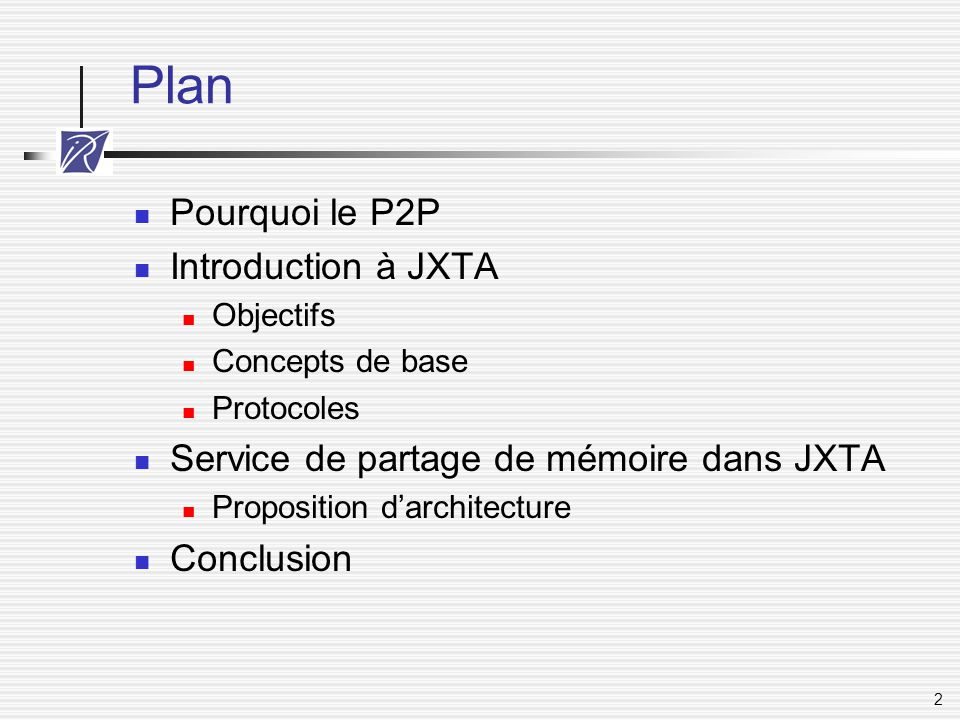 Plan Pourquoi le P2P Introduction à JXTA