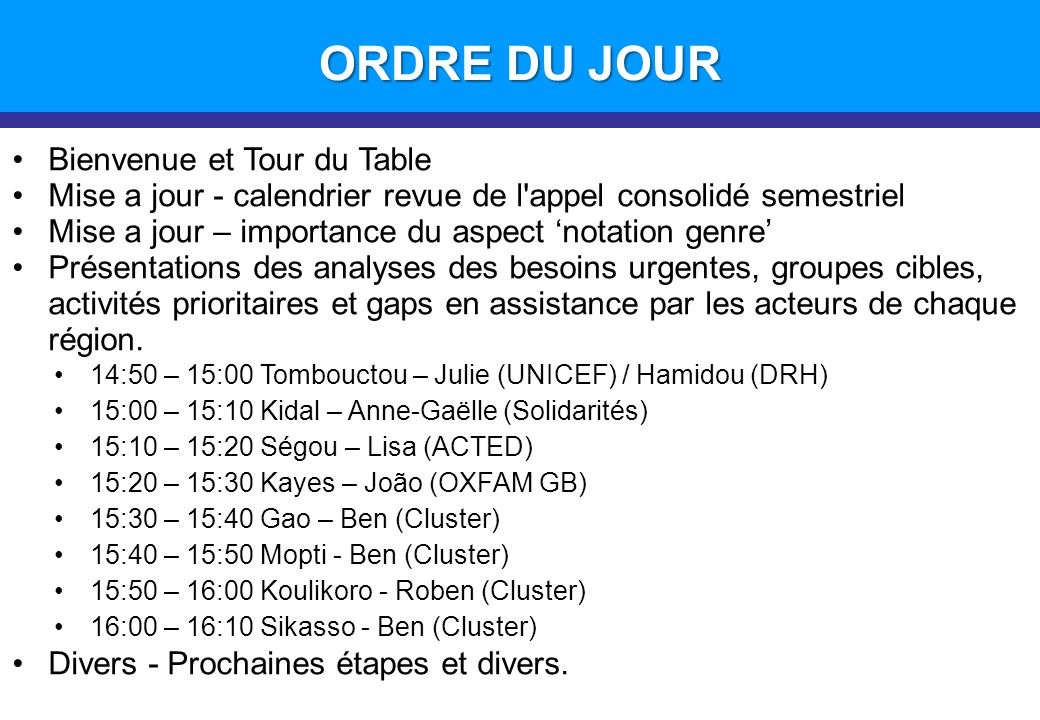 ORDRE DU JOUR Introduction Bienvenue et Tour du Table