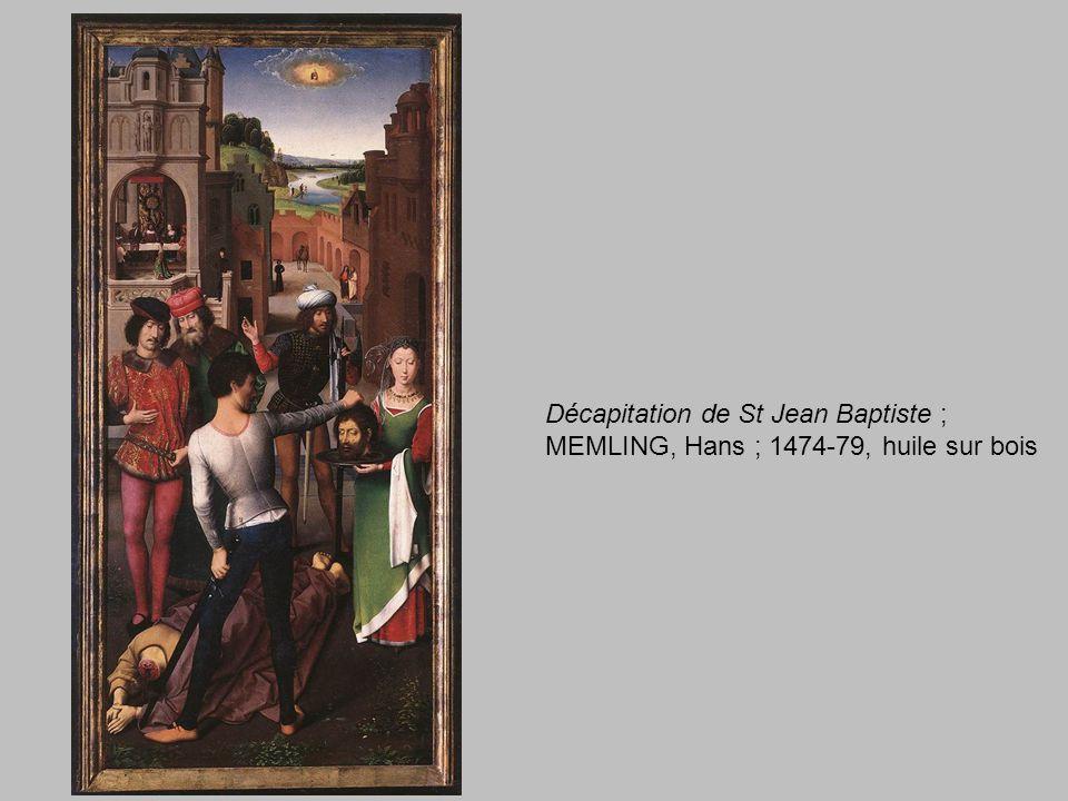Décapitation de St Jean Baptiste ;
