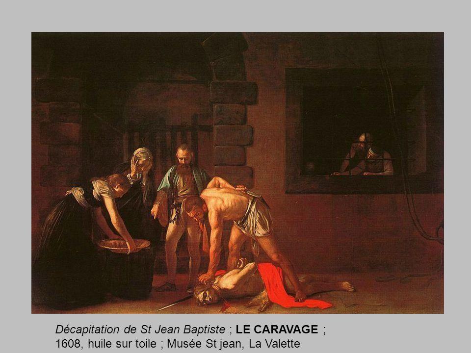 Décapitation de St Jean Baptiste ; LE CARAVAGE ; 1608, huile sur toile ; Musée St jean, La Valette