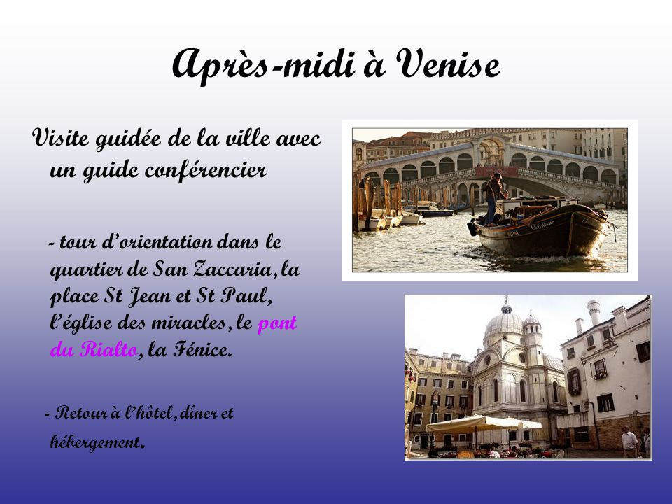 Après-midi à Venise Visite guidée de la ville avec un guide conférencier.