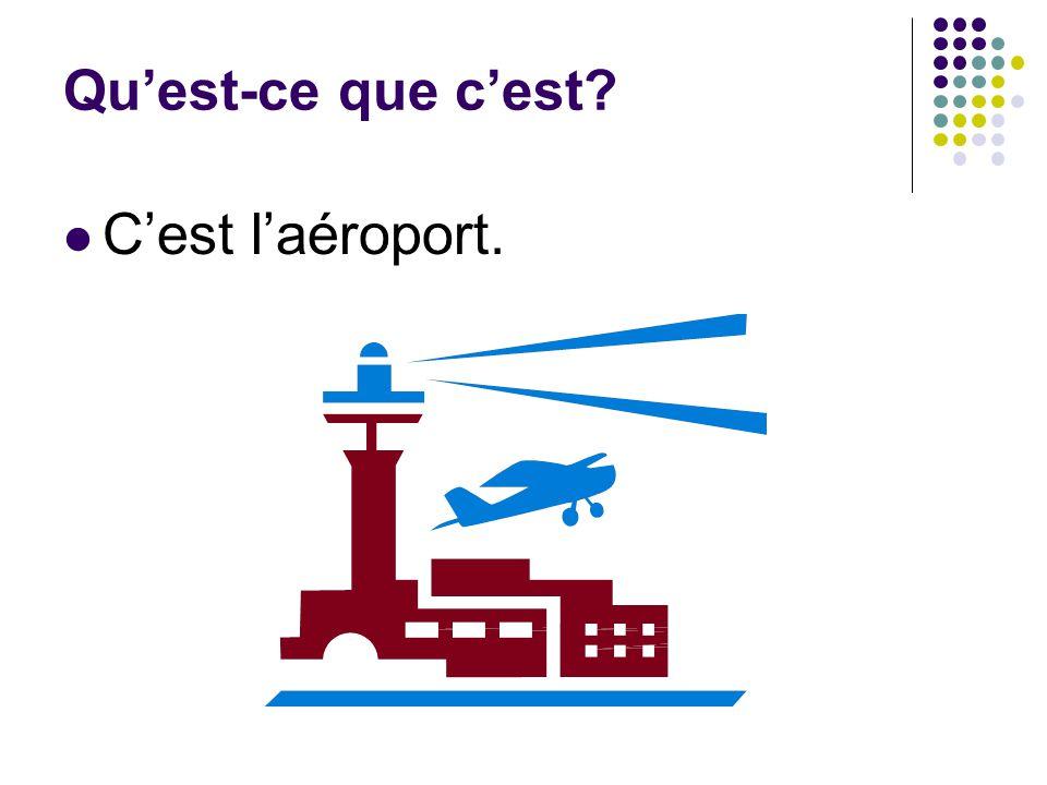 Qu'est-ce que c'est C'est l'aéroport.