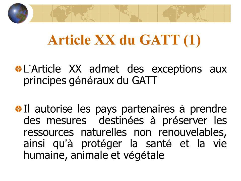 Article XX du GATT (1) L'Article XX admet des exceptions aux principes généraux du GATT.