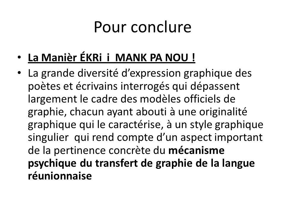 Pour conclure La Manièr ÉKRi i MANK PA NOU !
