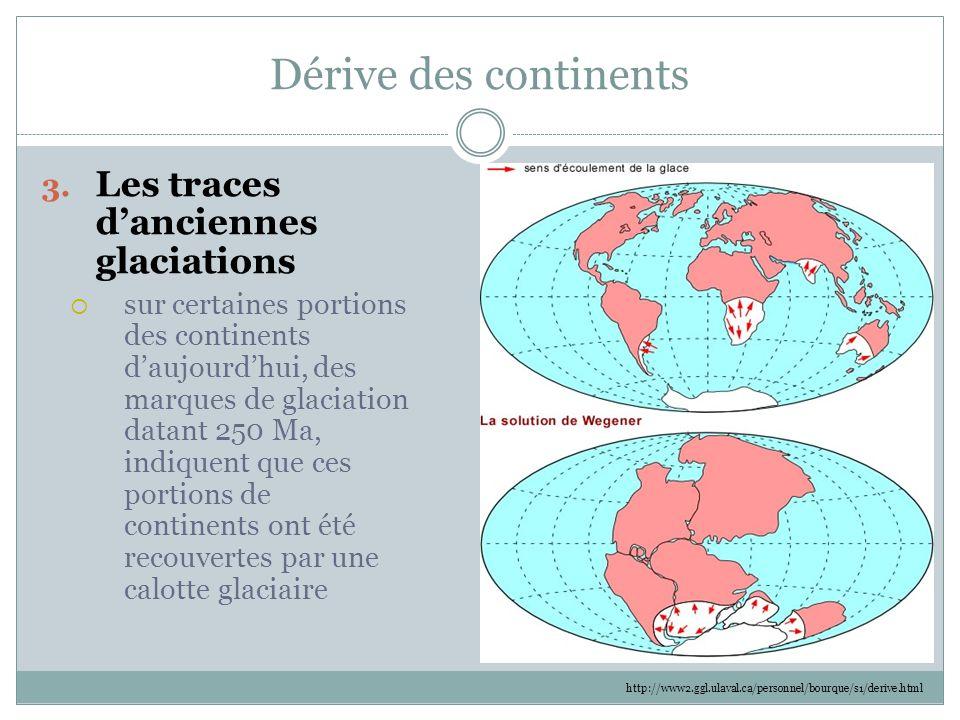Dérive des continents Les traces d'anciennes glaciations