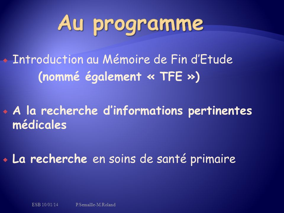 Au programme Introduction au Mémoire de Fin d'Etude