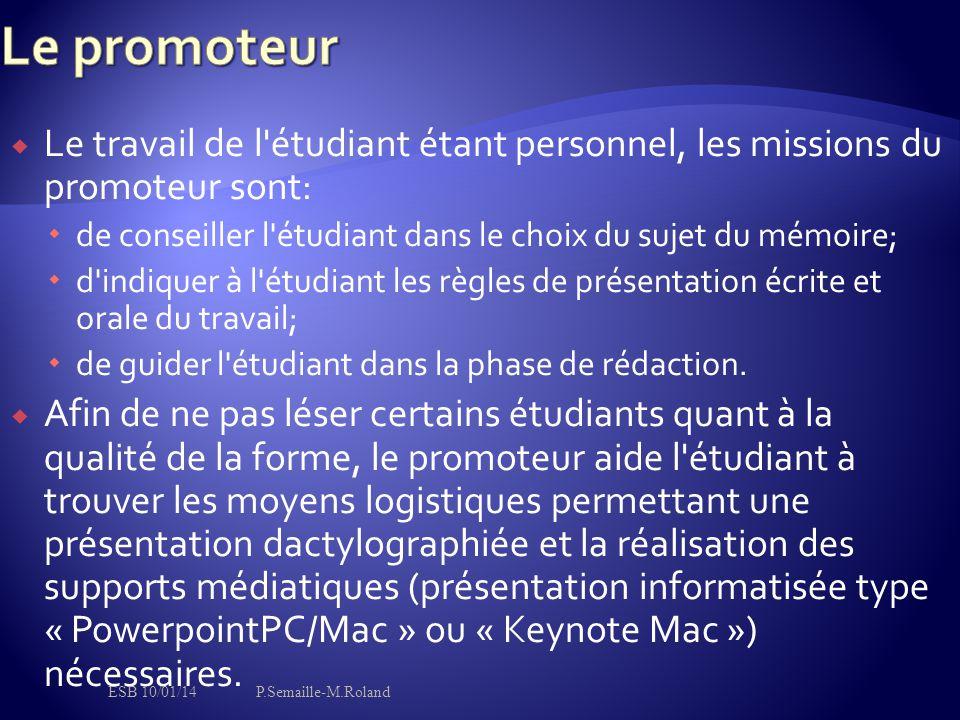 Le promoteur Le travail de l étudiant étant personnel, les missions du promoteur sont: