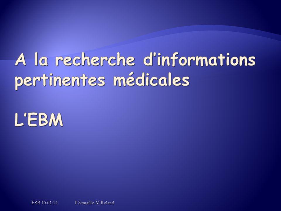 A la recherche d'informations pertinentes médicales L'EBM